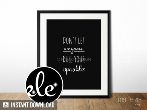 printable don't let anyone dull your sparkle print